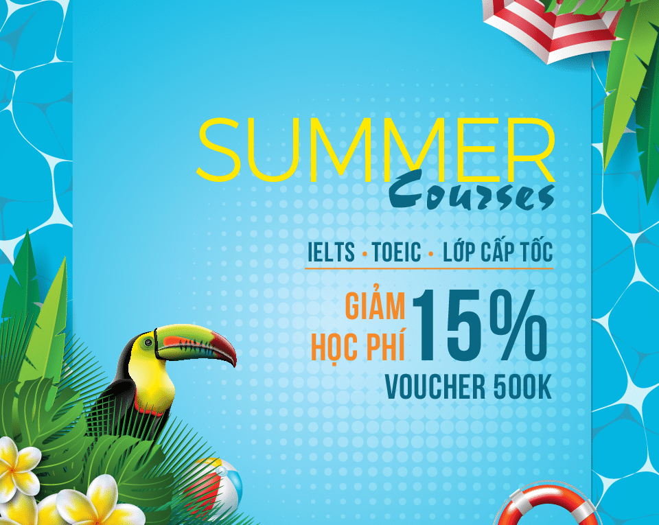 SUMMER COURSE IELTS, TOEIC_Special offer: 15% off